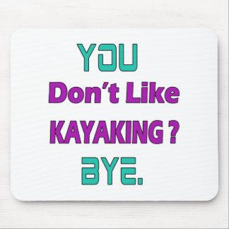 Mousepad Você não gosta de Kayaking?