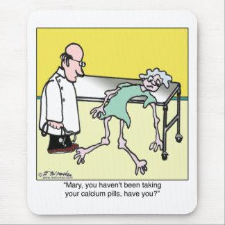 Mousepad Você não tem tomado seus comprimidos do cálcio