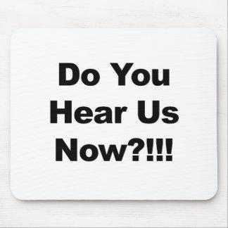 Mousepad Você ouve-nos agora?!!!