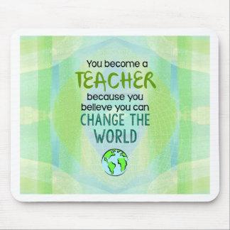 Mousepad Você transforma-se um professor para mudar o mundo