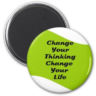 Mude sua mudança de pensamento sua vida ímã redondo 5.08cm