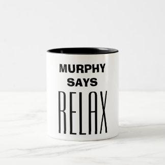 """""""Murphy diz relaxa"""" - a caneca citável"""