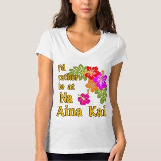 Na Aina Kai eu preferencialmente estaria em Na T-shirt