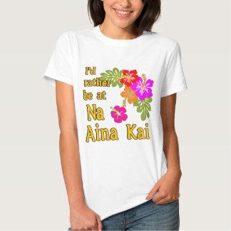 Na Aina Kai eu preferencialmente estaria em Na Tshirts