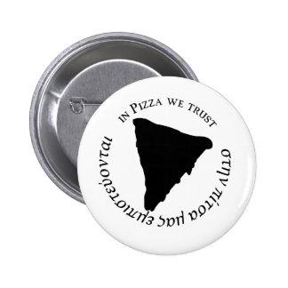 """""""Na pizza nós confiamos"""" o design gráfico engraçad Bóton Redondo 5.08cm"""