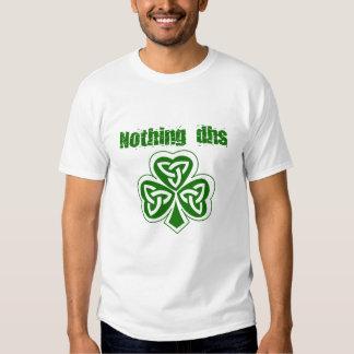 Nada camisa do Dia de São Patrício do sistema de Tshirt