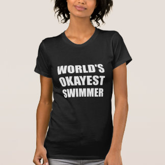 Nadador do Okayest do mundo Camiseta
