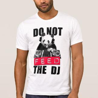 NÃO ALIMENTE O DJ T-SHIRT