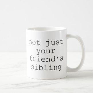 Não apenas o irmão do seu amigo caneca