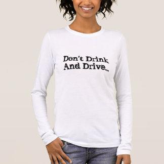 Não beba e não conduza… camiseta manga longa