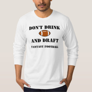 Não beba e não esboce camiseta