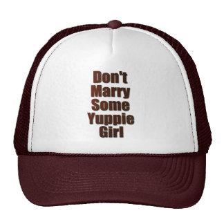Não case alguma menina do yuppie boné