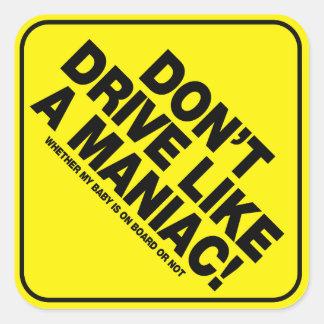 Não conduza como um Maniac! Etiqueta de