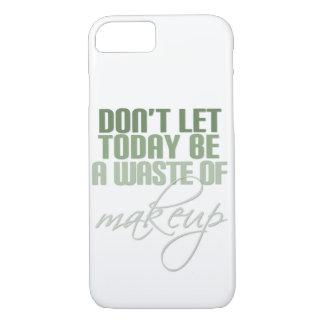 Não deixe hoje para ser um desperdício da capa iPhone 7