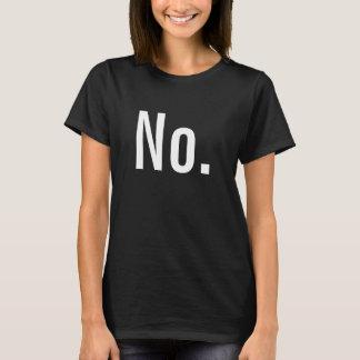 """""""Não """"é uma frase completa Camiseta"""
