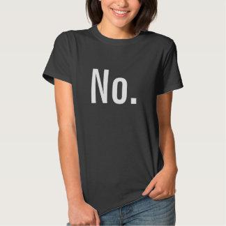 """""""Não """"é uma frase completa Tshirts"""