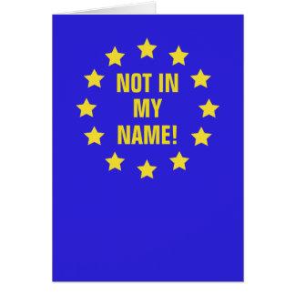 """""""Não em meu nome!"""" Cartão de Brexit"""