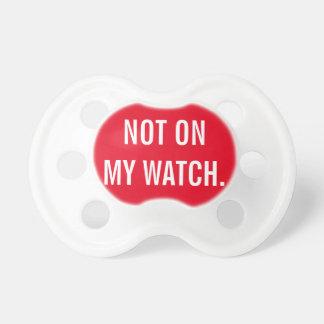 Não em meu relógio chupeta de bebê