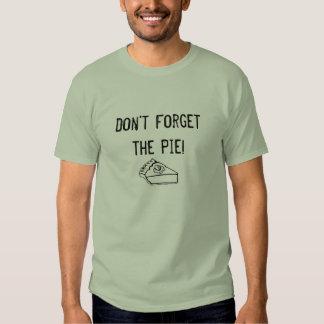 Não esqueça a torta! T-shirt