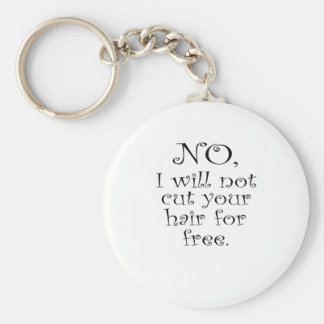 Não, eu não cortarei seu cabelo para livre chaveiro