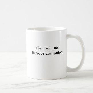 Não, eu não fixarei seu computador caneca de café