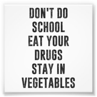 Não faça a escola comem suas drogas permanecem nos impressão de foto