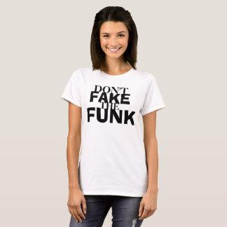 Não falsifique o funk camiseta