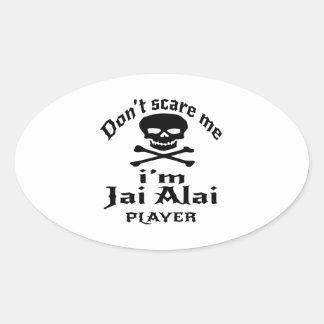 Não faz o susto mim que eu sou jogador de Jai Alai Adesivo Oval
