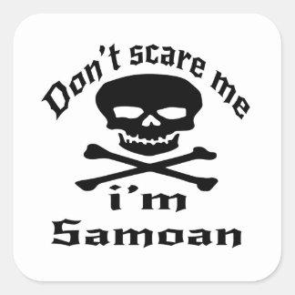 Não faz o susto mim que eu sou samoano adesivo quadrado