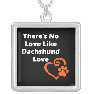 Não há nenhum amor como o amor do Dachshund Colar Banhado A Prata