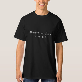 Não há nenhum lugar como o laço de retorno IPv6 Camiseta