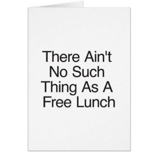 Não há nenhuma coisa como um almoço livre cartão