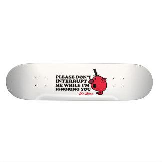 Não interrompa o Sr. Rude Shape De Skate 18,7cm