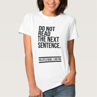 Não leia a frase seguinte - engraçada t-shirts