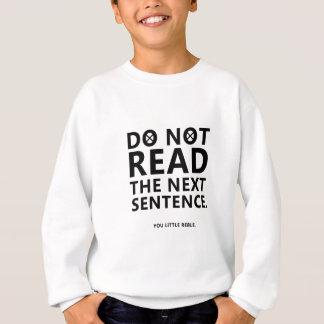 Não leia a frase seguinte você pouco Reble Agasalho
