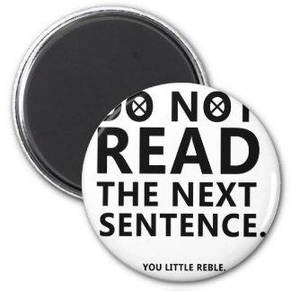 Não leia a frase seguinte você pouco Reble Imã