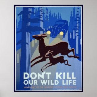 Não mate nosso poster selvagem da vida pôster