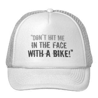 """""""Não me bata na cara com uma bicicleta! """" Boné"""