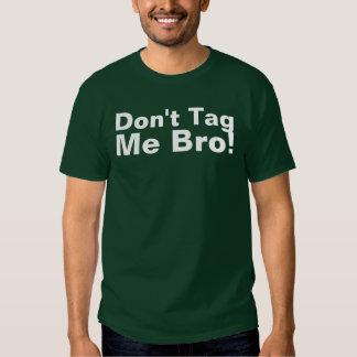 Não me etiquete Bro! Tshirts