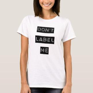 Não me etiquete t-shirt camiseta