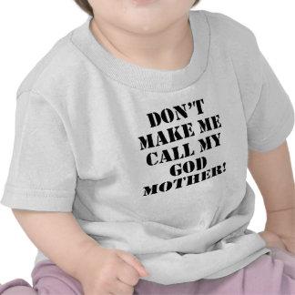 Não me faça chamar minha madrinha tshirt