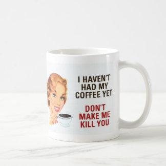 Não me faça matá-lo caneca de café