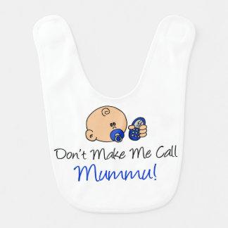 Não me faça o babador de Mummu da chamada