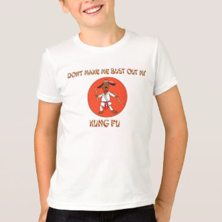 Não me faça rebentar para fora meu Kung Fu Tshirt