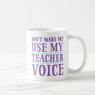 Não me faça usar minhas canecas da voz do