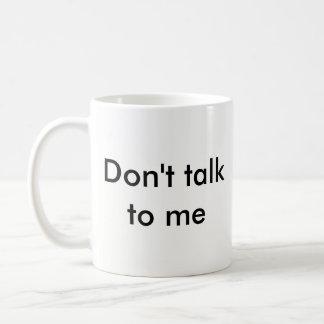 """""""Não me fale"""" a caneca"""