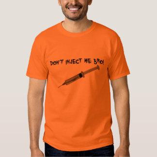 Não me injete Bro! Camisetas