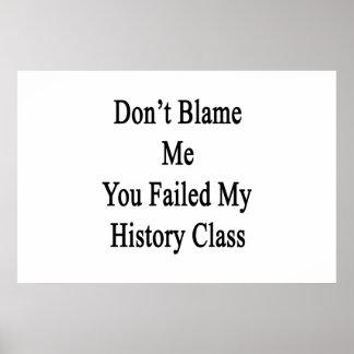 Não me responsabilize que você falhou minha classe pôsteres