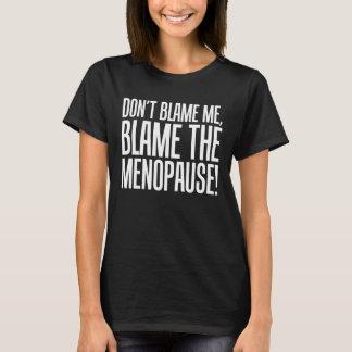 Não me responsabilize, responsabilizam a mamã do camiseta