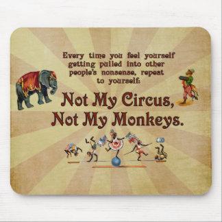 Não meu circo, não meus macacos mousepad